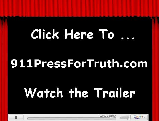 CLICK TO WATCH TRAILER 911 PRESS FOR TRUTH