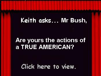Click here to hear a question to Bush by Keith Olbermann