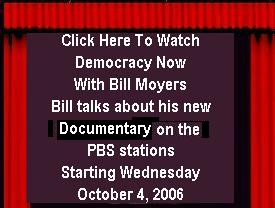 CLICK HERE TO WATCH DEMOCRACY NOW WITH BILL MOYERS